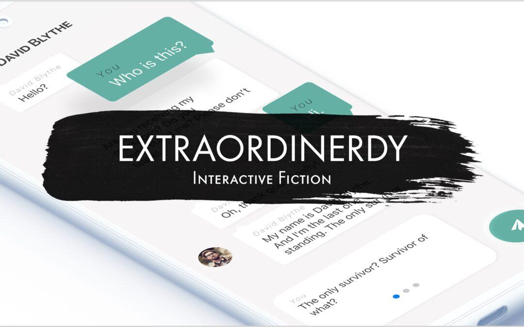 EXTRAORDINERDY:  große Geschichten auf dem kleinsten Bildschirm